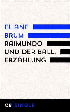 Eliane Brum: Raimundo und der Ball. CulturBooks
